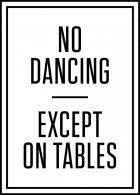 Plakat No Dancing Except on Tables