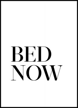 Plakat Bed. Now.