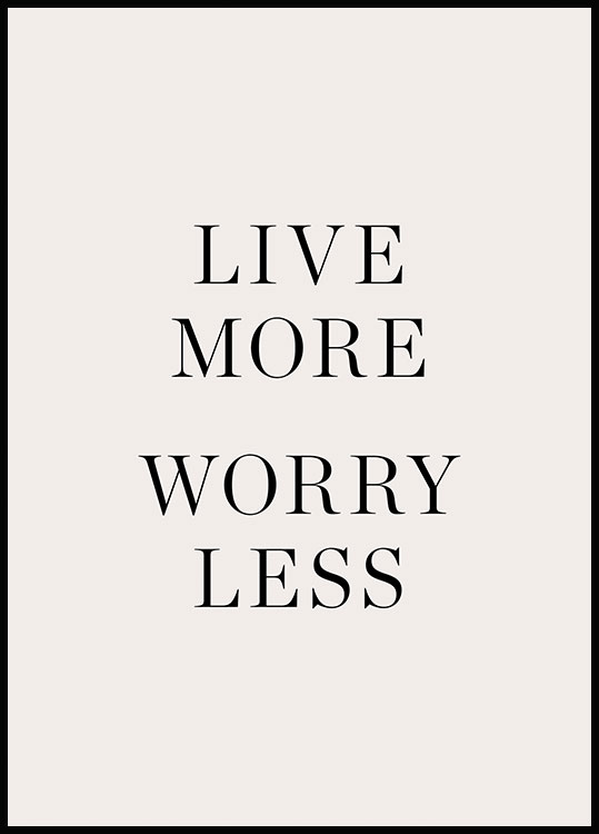 Plakat Live More Worry Less